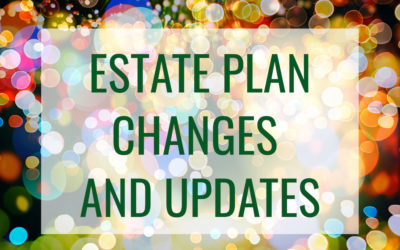 Estate Plan Changes and Updates