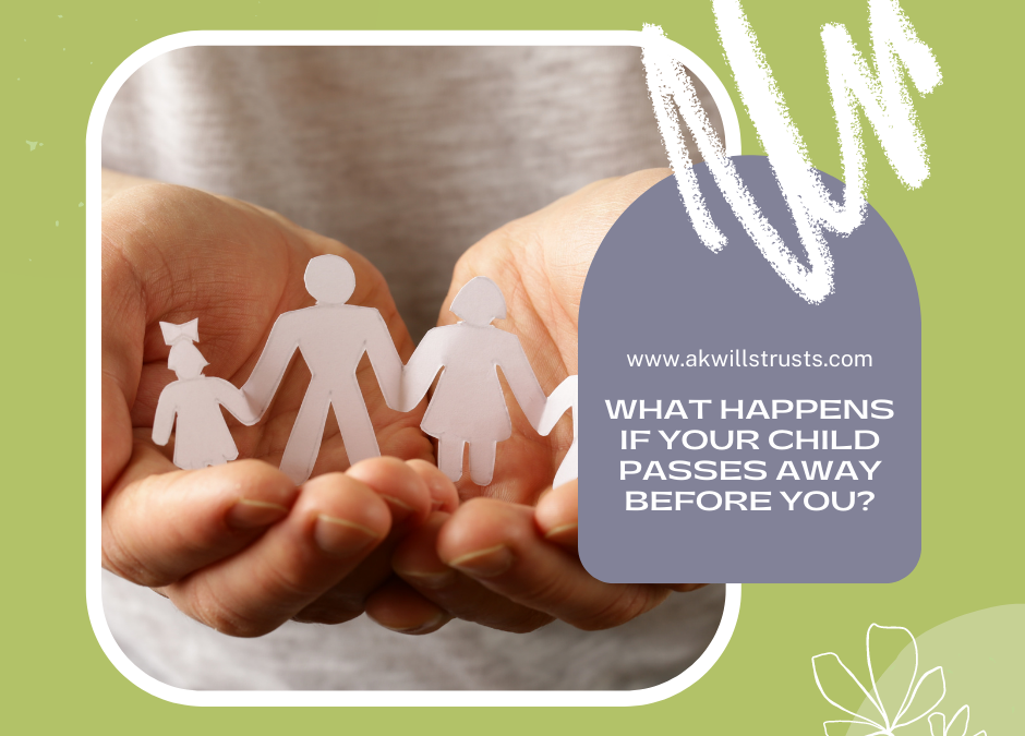 What Happens If Your Child Dies Before You?